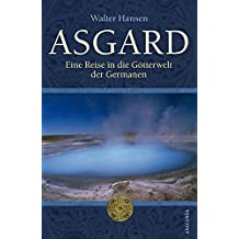 Asgard. Eine Reise in die Götterwelt der Germanen