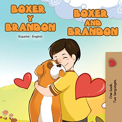 Boxer y Brandon Boxer and Brandon: Spanish English Bilingual Book (Spanish English Bilingual Collection)