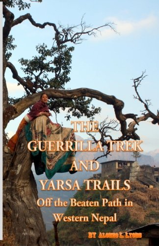 Price comparison product image The Guerrilla Trek and Yarsa Trails: Off the Beaten Path in Western Nepal (Nepal Insider Editions)