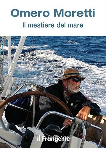 Il mestiere del mare por Omero Moretti