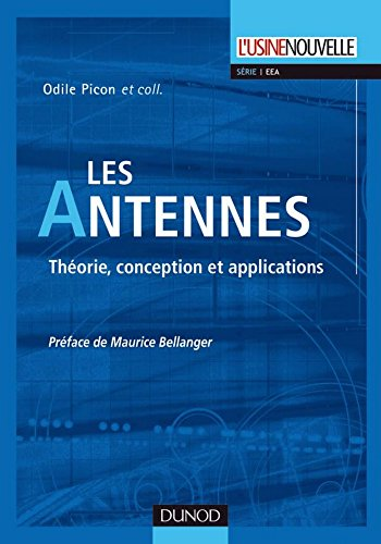 Les antennes : Théorie, conception et applications (Electronique) (French Edition) (Antenne Theorie)