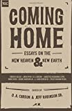 Coming Home: Essays on the New Heaven and New Earth (The Gospel Coalition)