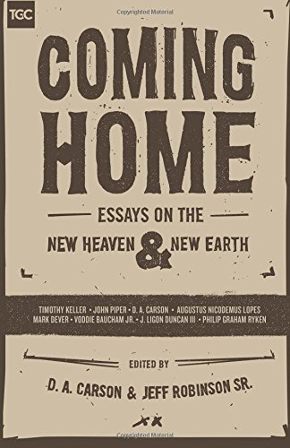 coming-home-essays-on-the-new-heaven-and-new-earth