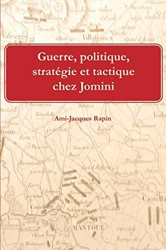 Guerre, politique, strategie et tactique chez Jomini