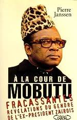 À la cour de Mobutu de Pierre Janssen