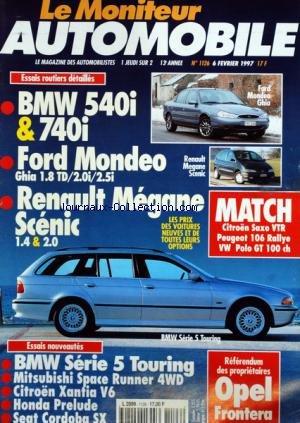 MONITEUR AUTOMOBILE (LE) [No 1126] du 06/02/1997 - ESSAIS - BMW 540I ET 740I - FORD MONDEO - RENAULT MEGANE SCENIC - CITROEN SAXO VTR - PEUGEOT 106 RALLYE ET VW POLO GT - OPEL FRONTERA - BMW SERIE 5 TOURING - MITSUBISHI SPACE RUNNER - CITROEN XANTIA V6 - HONDA PRELUDE - SEAT CORDOBA SX