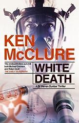White Death: A Dr Steven Dunbar Thriller: Book 7