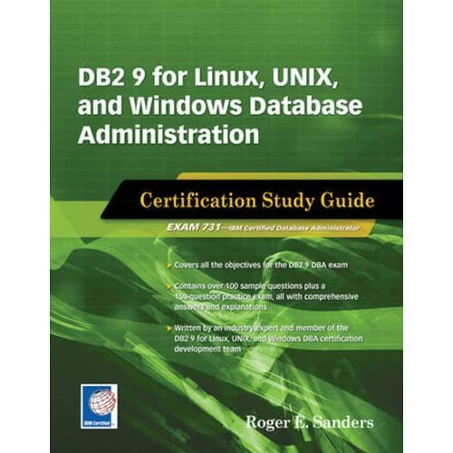DB2 9 for Linux, UNIX, and Windows Database Administration: Certification Study Guide by Roger E. Sanders (2007-10-01)