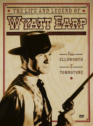 The Life and Legend of Wyatt Earp: From Ellsworth to Tombstone [RC 1]