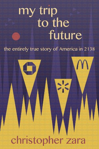 my-trip-to-the-future-the-entirely-true-story-of-america-in-2138-english-edition