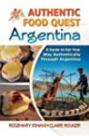 Authentic Food Quest Argentina: A Gui...