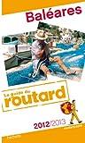 Guide du Routard Baléares 2012/2013