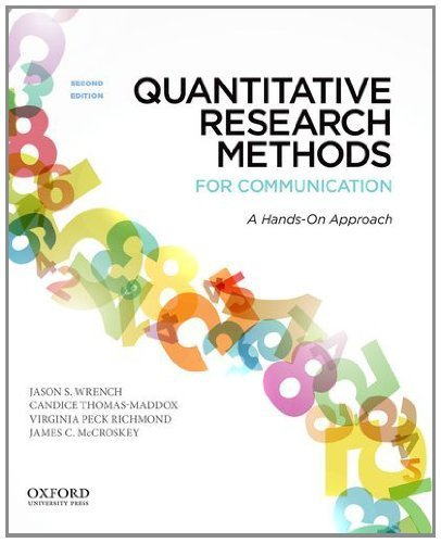 Quantitative Research Methods for Communication: A Hands-On Approach 2nd edition by Wrench, Jason S., Thomas-Maddox, Candice, Peck Richmond, Vir (2012) Paperback