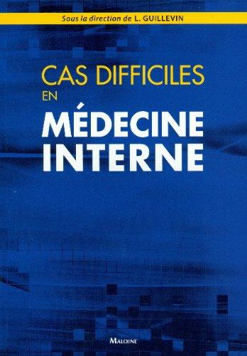 Cas Difficiles en Medecine Interne