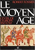 Le Moyen Age. Tome 2, L'éveil de l'Europe, 950-1250, 3ème édition mise à jour