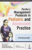 Partha'S Management Protocols In Pediatric And Adolescent Practice