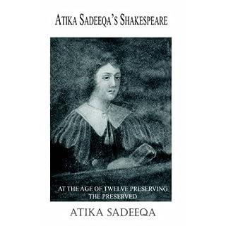 ATIKA SADEEQA'S SHAKESPEARE: AT THE AGE OF TWELVE PRESERVING THE PRESERVED