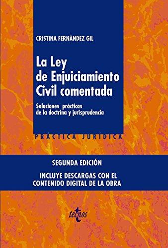 La Ley de Enjuiciamiento Civil comentada: Soluciones prácticas de la doctrina y jurisprudencia. Incluye descarga digital en tres dispositivos diferentes (Derecho - Práctica Jurídica)
