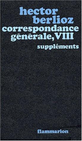 Correspondance générale, tome 8
