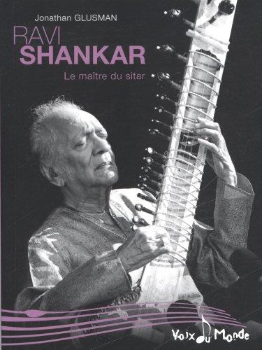 Ravi Shankar : Le maître du sitar par Jonathan Glusman