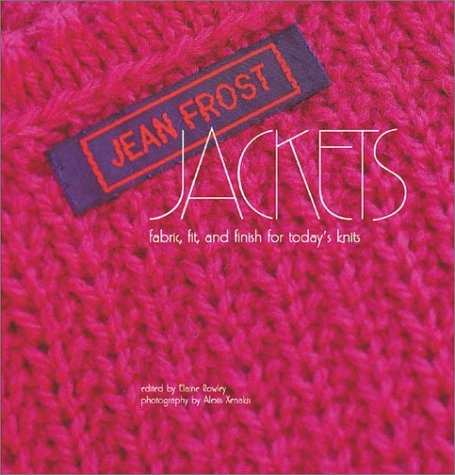 Jean Frost Jackets: Fabric, Fit and Finish for Today's Knits -