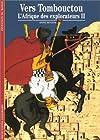 L'Afrique des explorateurs, tome 2 - Vers Tombouctou