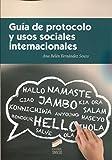 Guía de protocolo y usos sociales internacionales (Ceremonial y protocolo)