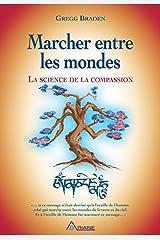 Marcher entre les mondes: La science de la compassion (French Edition) Formato Kindle