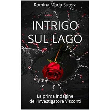Intrigo Sul Lago: La Prima Indagine Dell'investigatore Visconti