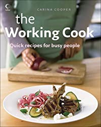 The Working Cook: A Year of Easy Cooking
