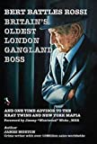 Bert Rossi: Britain's Oldest London Gangland Boss 2017