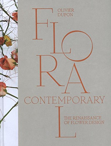 Floral Contemporary: The Renaissance in Flower Design