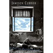 Where the Rainbow Ends by Jameson Currier (1998-10-01)