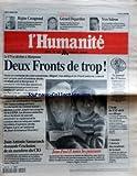HUMANITE (L') [No 16934] du 25/01/1999 - LE FN SE DECHIRE A MARIGNANE - 2 FRONTS DE TROP JUAN ANTONIO SAMARANCH DEMANDE L'EXCLUSION E 6 MEMBRES DU CIO JEAN-PAUL II TANCE LES PUISSANTS COLOMBIE - L'OBSTACLE DES ESCADRONS DE LA MORT L'ECOLE DU 21EME SIECLE EN COLLOQUE YVES SALESSE - CONSEILLER D'ETAT GERARD DEPARDIEU - JOUE CHARLES QUINT AU THEATRE - PIECE DE JACQUES ATTALI REGINE CAVAGNOUD APRES A VICTOIRE EN DESCENTE