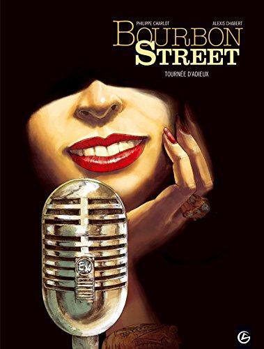 Bourbon Street - volume 2 - Tournée d'adieu