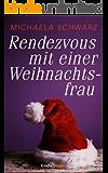 Rendezvous mit einer Weihnachtsfrau (Kindle Single)
