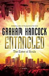 (ENTANGLED: THE EATER OF SOULS ) By Hancock, Graham (Author) Paperback Published on (10, 2010)