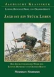 Jagd ist ein Stück Leben: Das Jagdliterarische Werk des Ludwig Benedikt Frhr. von Cramer-Klett