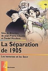 La séparation de 1905 : Les hommes et les lieux