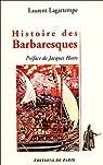 Histoire des Barbaresques par Lagartempe