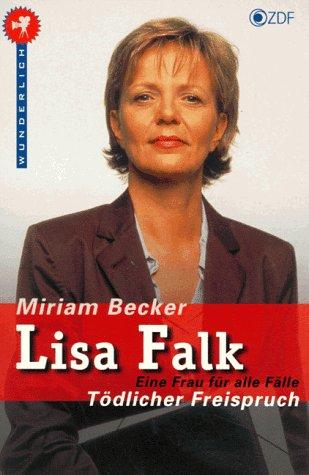 Anwältin Lisa Falk. Tödlicher Freispruch. Der erste Roman zur Serie im ZDF.