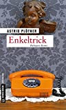 Enkeltrick: Kriminalroman (Kriminalromane im GMEINER-Verlag) von Astrid Plötner