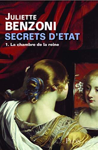 Secrets d'Etat - Tome 1 : La chambre de la reine (Fictions - Romans) par Juliette BENZONI