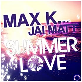 Max K. feat. Jai Matt-Summer Love