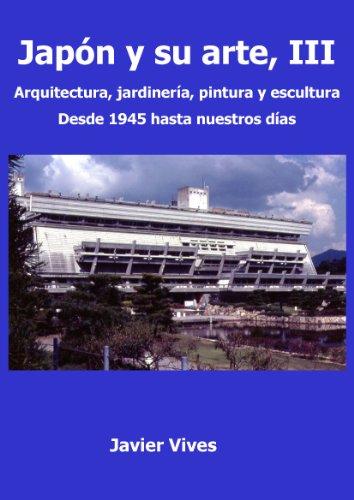 japn-y-su-arte-iii-arquitectura-jardinera-pintura-y-escultura-desde-1945-hasta-nuestros-das-japn-y-s