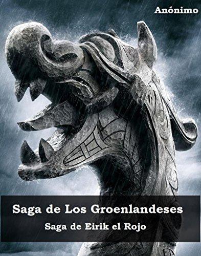 Saga de Los Groenlandeses: Saga de Eirik el Rojo (Sagas Nórdicas nº 2)