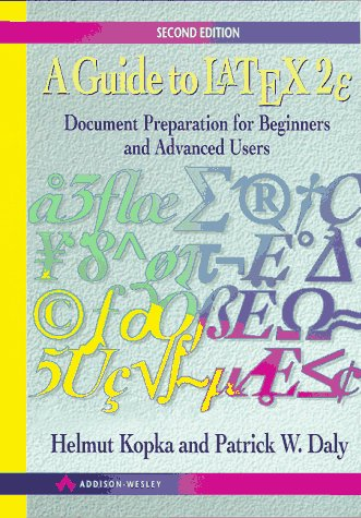 A Guide To Latex: Document Preparation For Beginners And Advanced Users (Kopka, Helmut. Guide to Latex.)