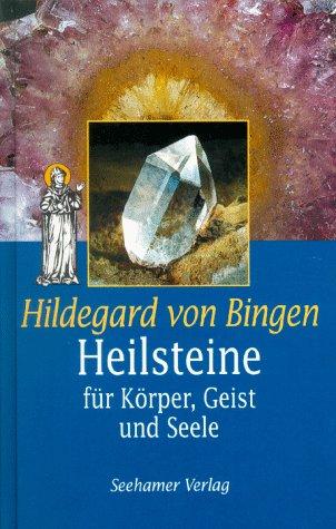 Hildegard von Bingen. Heilsteine. Für Körper, Geist und Seele
