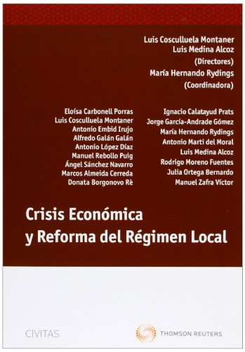 Crisis Económica y Reforma del Régimen Local (Monografía) por Luis Cosculluela Montaner
