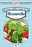 eBook Gratis da Scaricare Le cento migliori ricette con la mozzarella eNewton Zeroquarantanove (PDF,EPUB,MOBI) Online Italiano